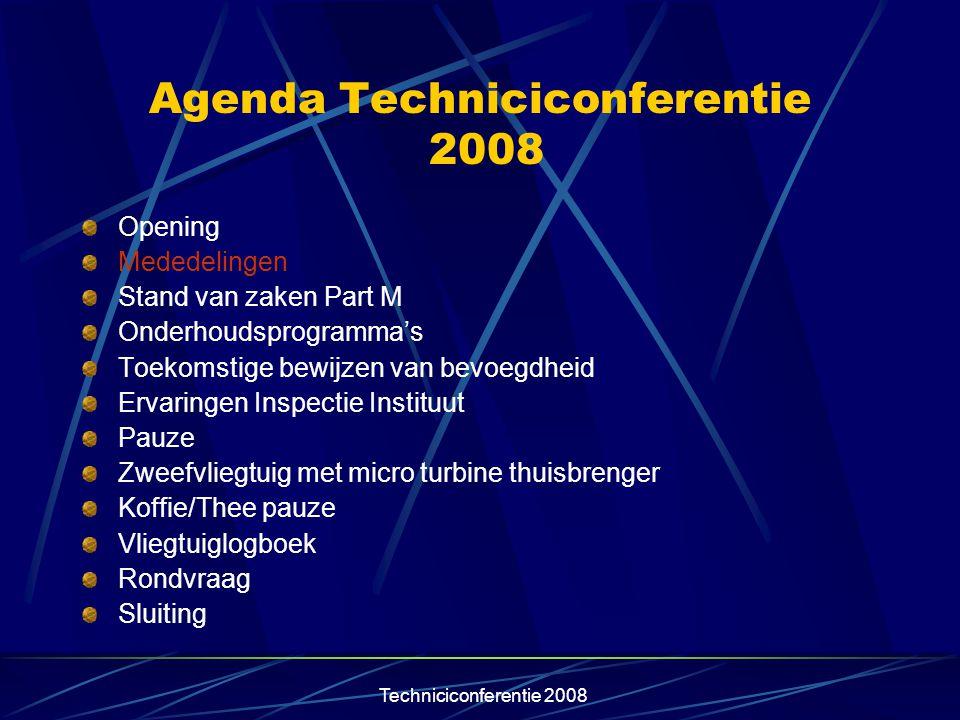 Techniciconferentie 2008 Implementatie CAMO Afdeling Zweefvliegen Concept handboek voor CAMO is gereed.