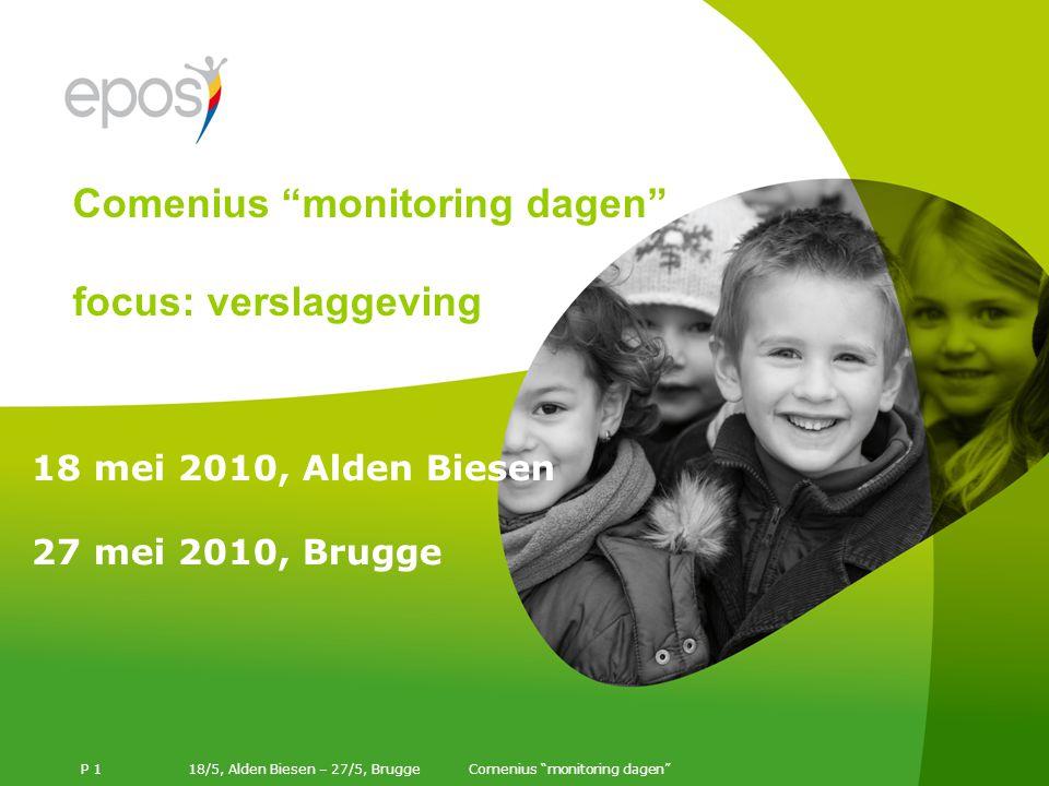 18/5, Alden Biesen – 27/5, Brugge P 1 18 mei 2010, Alden Biesen 27 mei 2010, Brugge Comenius monitoring dagen focus: verslaggeving