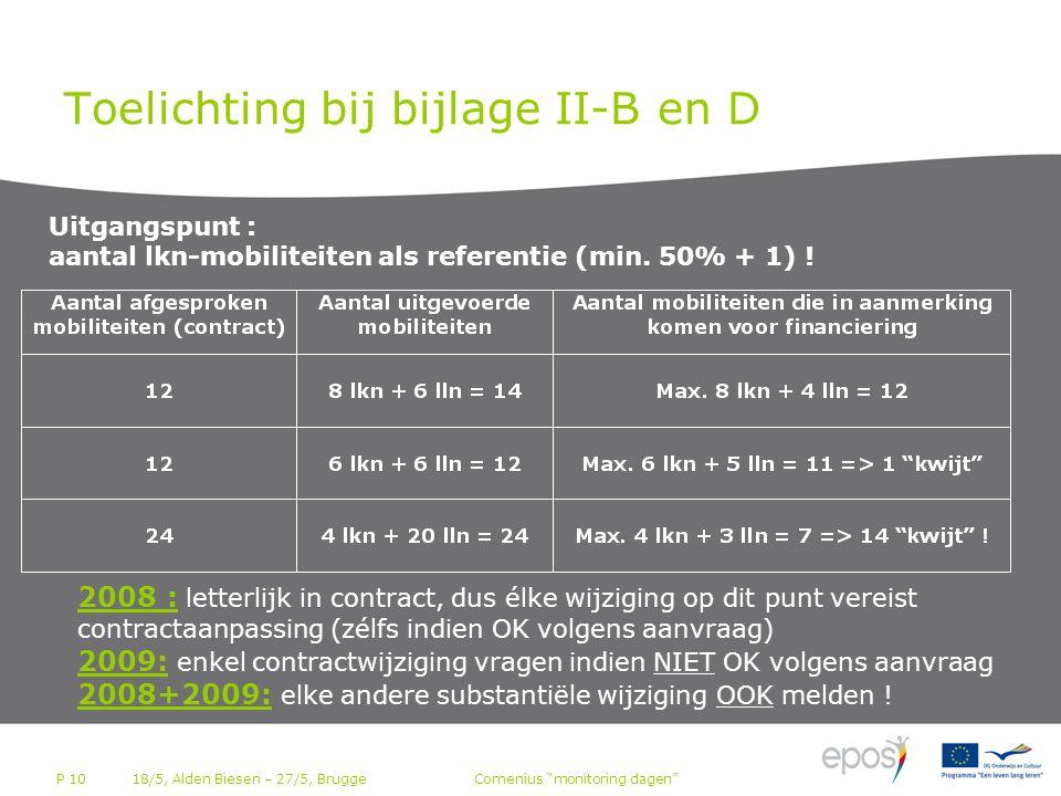 P 10 Toelichting bij bijlage II-B en D Uitgangspunt : aantal lkn-mobiliteiten als referentie (min.