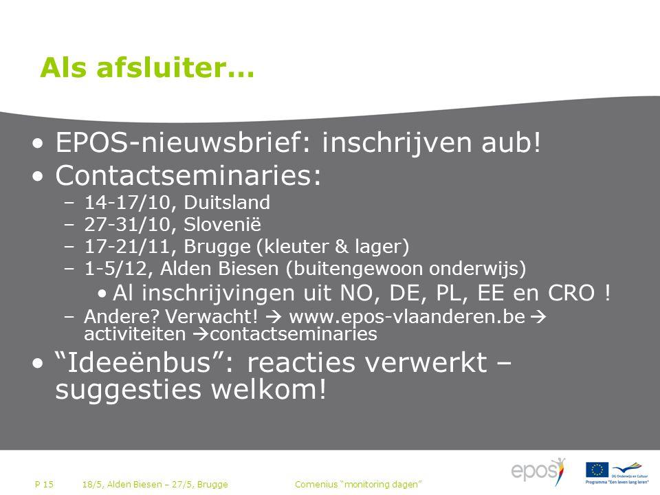 P 15 Als afsluiter… •EPOS-nieuwsbrief: inschrijven aub.