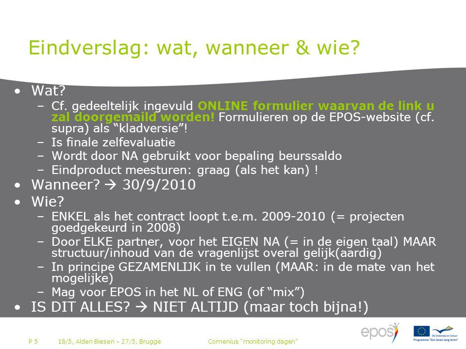 P 16Comenius monitoring dagen VRAGEN ??? 18/5, Alden Biesen – 27/5, Brugge