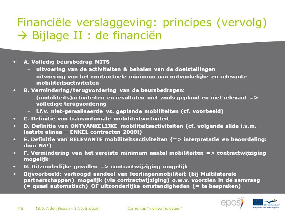 P 8 Financiële verslaggeving: principes (vervolg)  Bijlage II : de financiën •A.