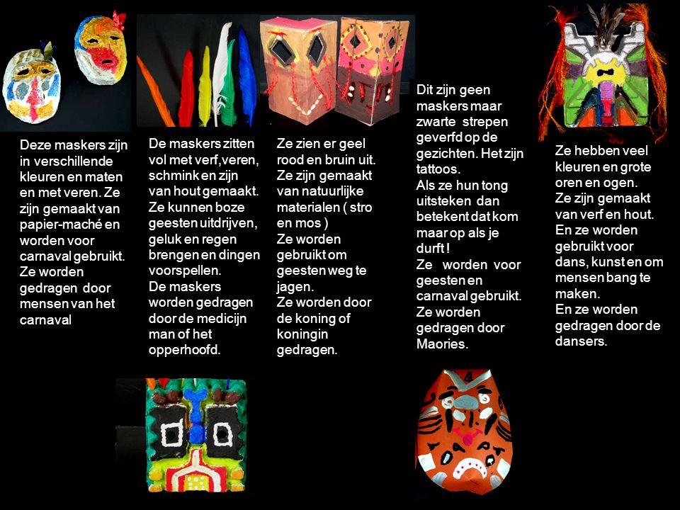 Ze hebben veel kleuren en grote oren en ogen. Ze zijn gemaakt van verf en hout. En ze worden gebruikt voor dans, kunst en om mensen bang te maken. En