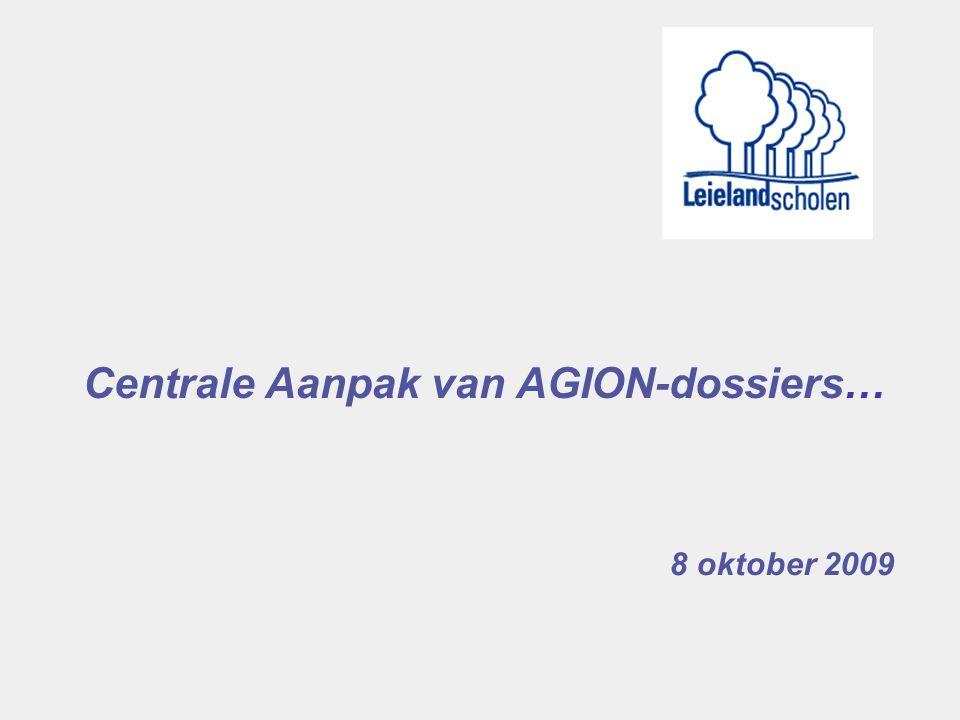 Centrale Aanpak van AGION-dossiers… 8 oktober 2009