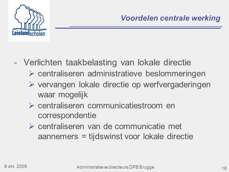 18 Voordelen centrale werking -Verlichten taakbelasting van lokale directie  centraliseren administratieve beslommeringen  vervangen lokale directie op werfvergaderingen waar mogelijk  centraliseren communicatiestroom en correspondentie  centraliseren van de communicatie met aannemers = tijdswinst voor lokale directie 8 okt.