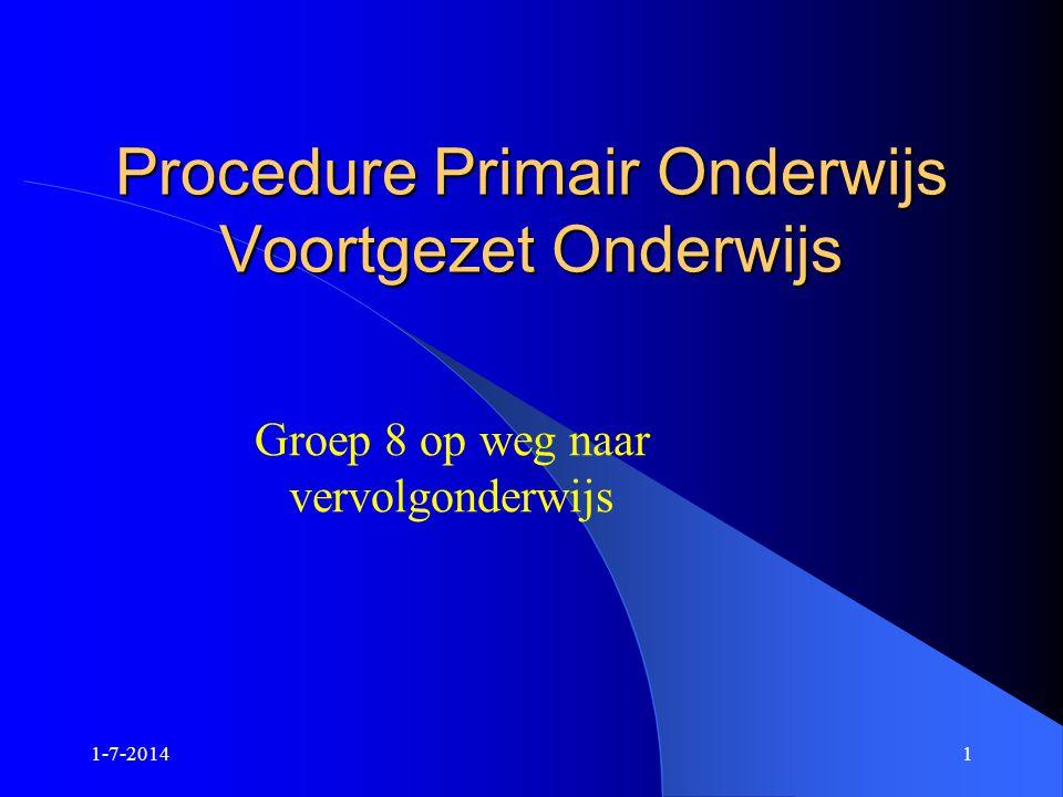 1-7-20141 Procedure Primair Onderwijs Voortgezet Onderwijs Groep 8 op weg naar vervolgonderwijs