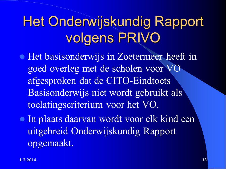 Het Onderwijskundig Rapport volgens PRIVO  Het basisonderwijs in Zoetermeer heeft in goed overleg met de scholen voor VO afgesproken dat de CITO-Eind
