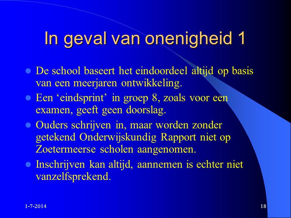 1-7-201418 In geval van onenigheid 1  De school baseert het eindoordeel altijd op basis van een meerjaren ontwikkeling.  Een 'eindsprint' in groep 8