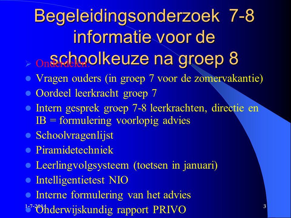 1-7-20143 Begeleidingsonderzoek 7-8 informatie voor de schoolkeuze na groep 8  Onderdelen:  Vragen ouders (in groep 7 voor de zomervakantie)  Oorde