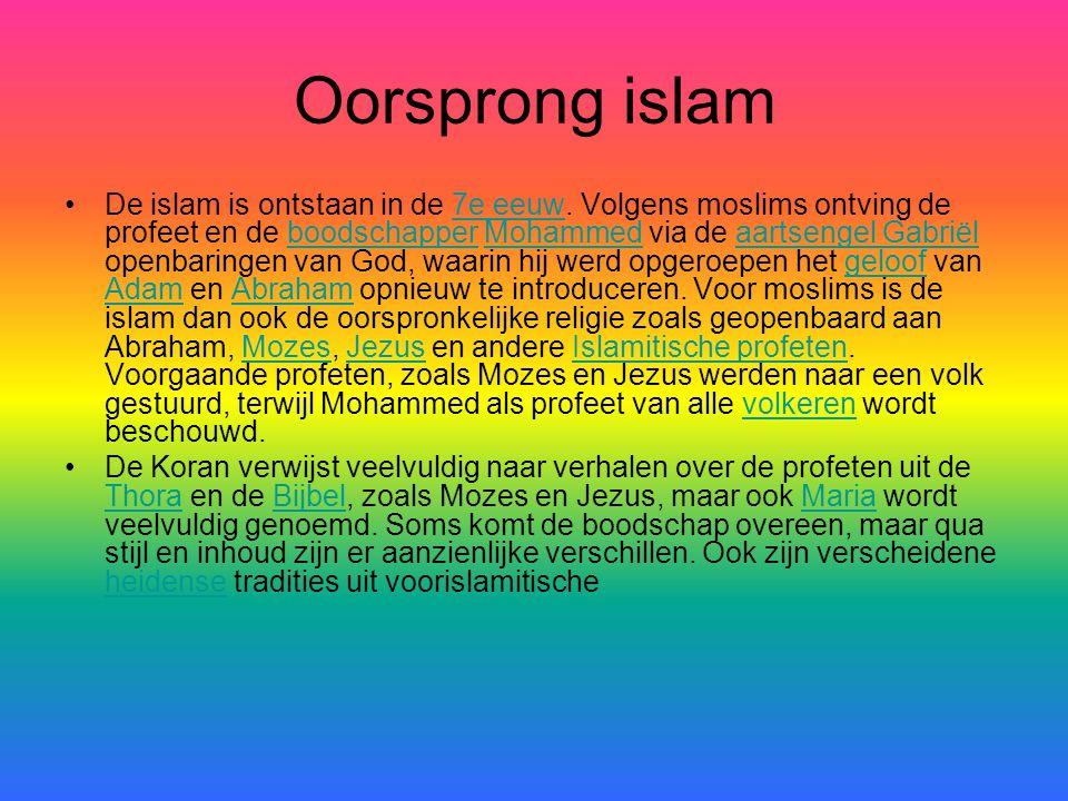 Oorsprong islam •De islam is ontstaan in de 7e eeuw. Volgens moslims ontving de profeet en de boodschapper Mohammed via de aartsengel Gabriël openbari