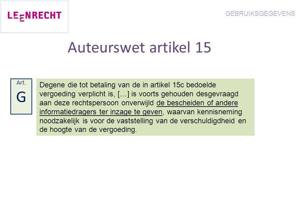 Auteurswet artikel 15 Degene die tot betaling van de in artikel 15c bedoelde vergoeding verplicht is, […] is voorts gehouden desgevraagd aan deze rech