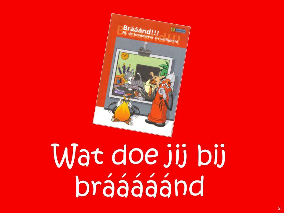 Wat doe jij bij brááááánd 2
