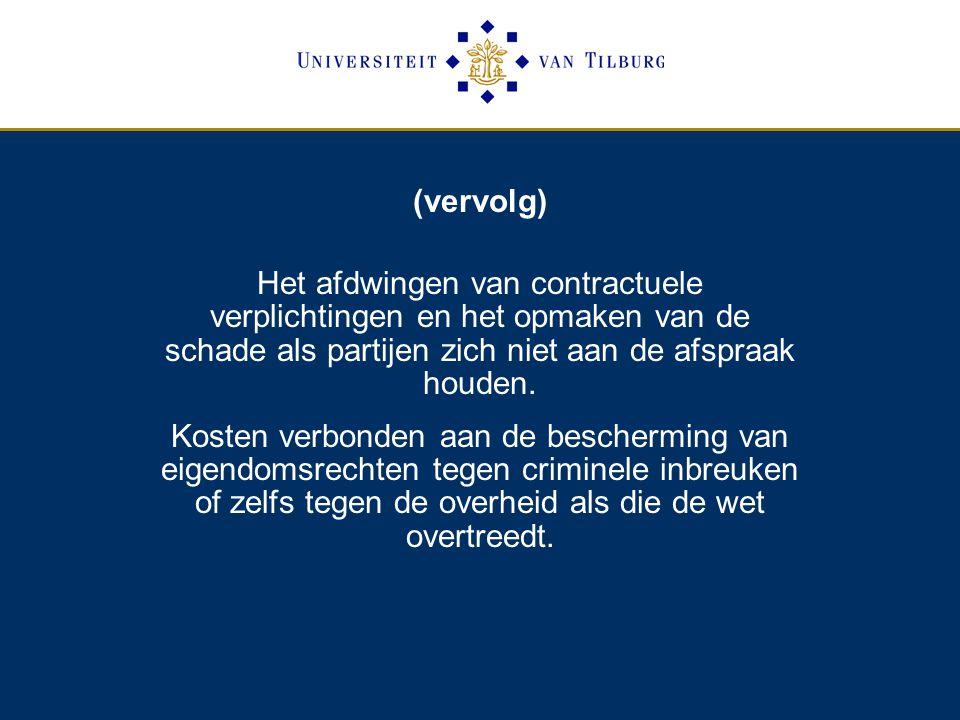 (vervolg) Het afdwingen van contractuele verplichtingen en het opmaken van de schade als partijen zich niet aan de afspraak houden.