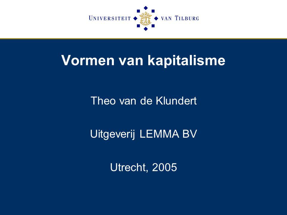 Theorie, Diagnose en Confrontatie Intrinsieke dynamiek van het kapitalisme (H2) Vormen van kapitalisme in het Westen (H4) Onderneming en Maatschappij (H7)