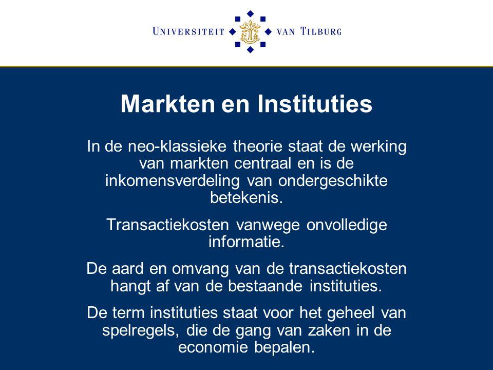 Markten en Instituties In de neo-klassieke theorie staat de werking van markten centraal en is de inkomensverdeling van ondergeschikte betekenis.