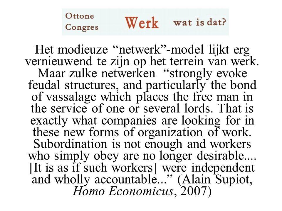 Het modieuze netwerk -model lijkt erg vernieuwend te zijn op het terrein van werk.