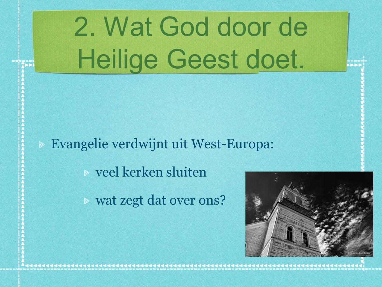 2. Wat God door de Heilige Geest doet.