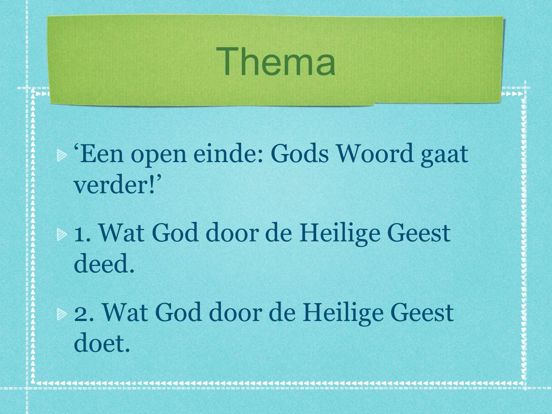Thema 'Een open einde: Gods Woord gaat verder!' 1.