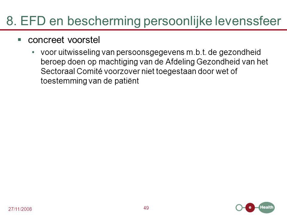 49 27/11/2008 8. EFD en bescherming persoonlijke levenssfeer  concreet voorstel •voor uitwisseling van persoonsgegevens m.b.t. de gezondheid beroep d