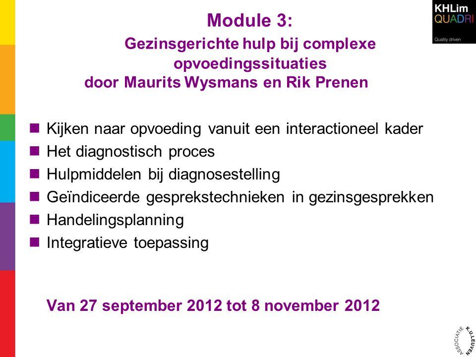 Module 3: Gezinsgerichte hulp bij complexe opvoedingssituaties door Maurits Wysmans en Rik Prenen  Kijken naar opvoeding vanuit een interactioneel ka