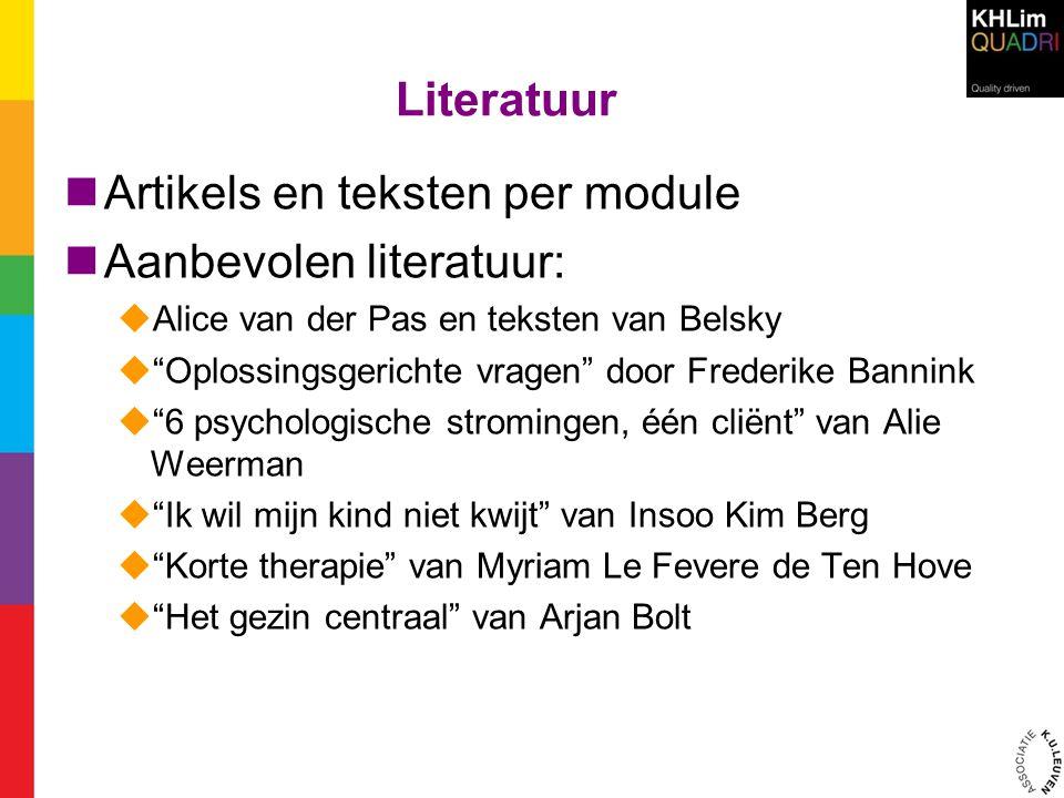 """Literatuur  Artikels en teksten per module  Aanbevolen literatuur:  Alice van der Pas en teksten van Belsky  """"Oplossingsgerichte vragen"""" door Fred"""