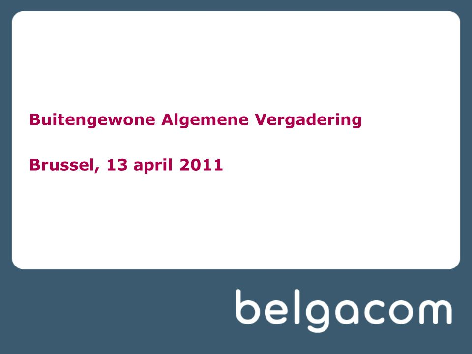 Buitengewone Algemene Vergadering Brussel, 13 april 2011