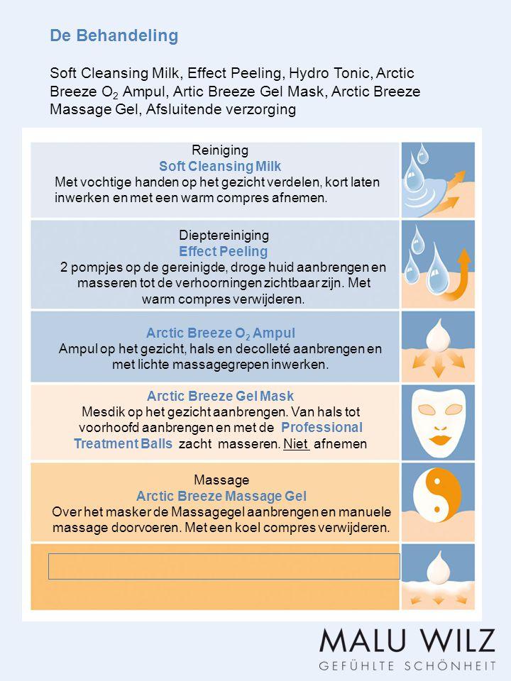 De Behandeling Soft Cleansing Milk, Effect Peeling, Hydro Tonic, Arctic Breeze O 2 Ampul, Artic Breeze Gel Mask, Arctic Breeze Massage Gel, Afsluitend