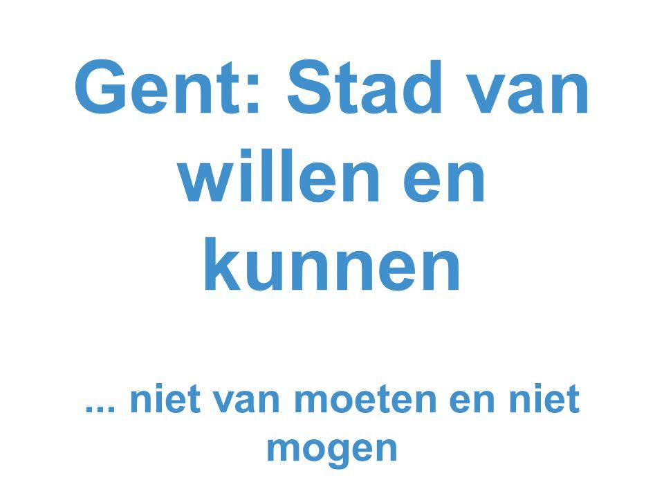 Gent: Stad van willen en kunnen... niet van moeten en niet mogen
