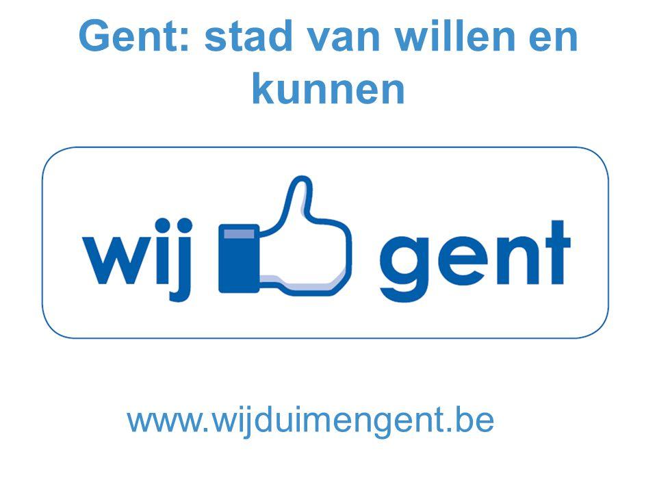 Gent: stad van willen en kunnen www.wijduimengent.be