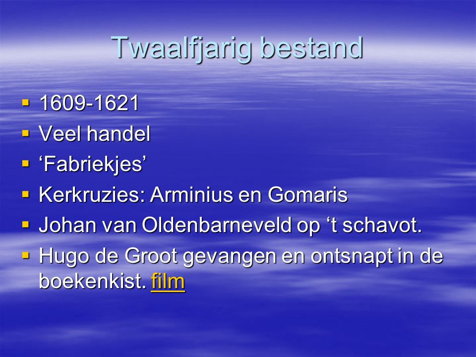 Twaalfjarig bestand  1609-1621  Veel handel  'Fabriekjes'  Kerkruzies: Arminius en Gomaris  Johan van Oldenbarneveld op 't schavot.