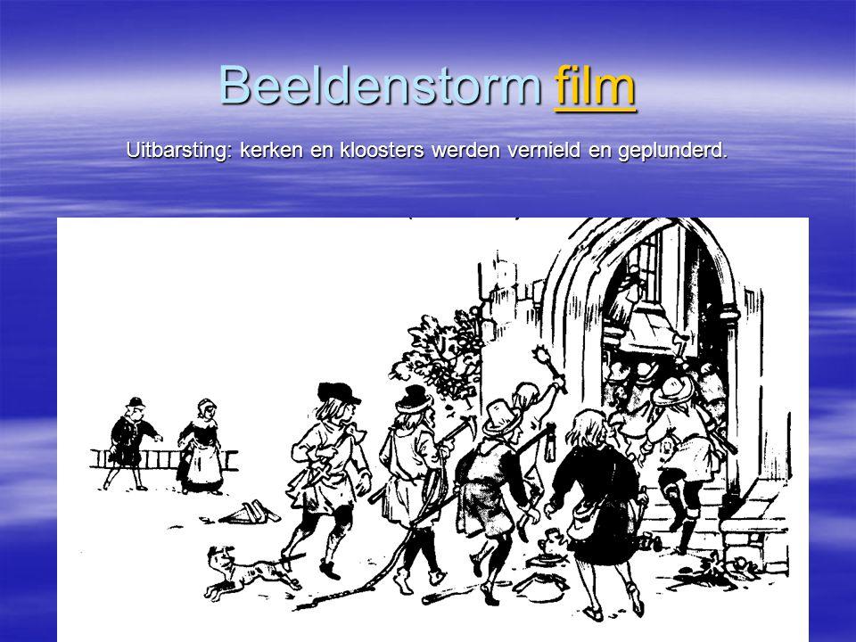 Beeldenstorm film film Uitbarsting: kerken en kloosters werden vernield en geplunderd.