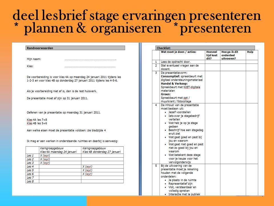 7 deel lesbrief stage ervaringen presenteren * plannen & organiseren *presenteren