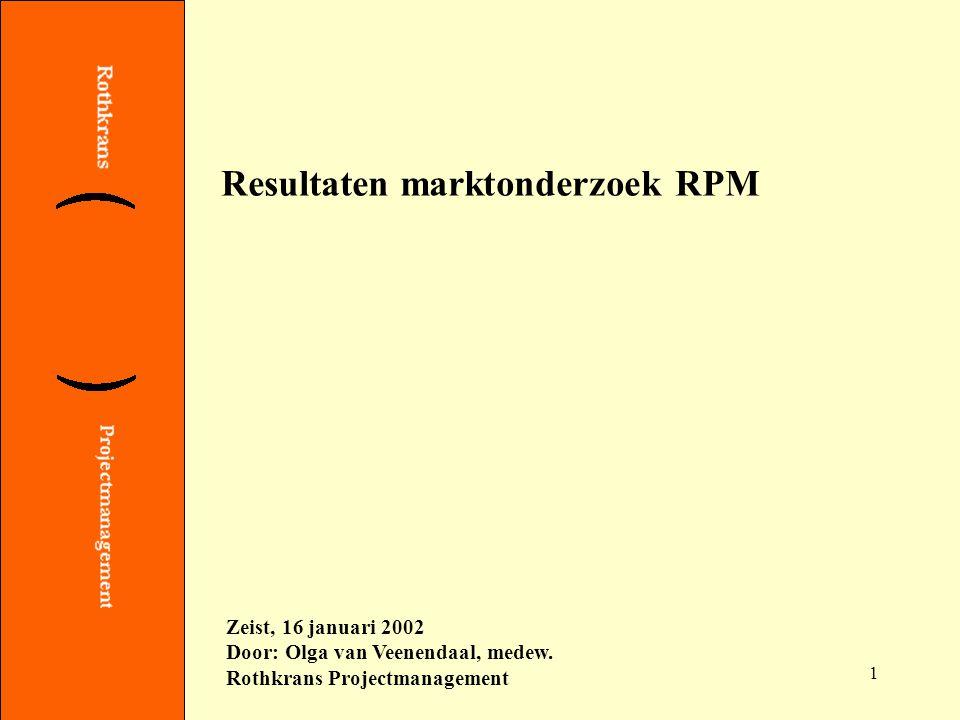 1 Resultaten marktonderzoek RPM Zeist, 16 januari 2002 Door: Olga van Veenendaal, medew.