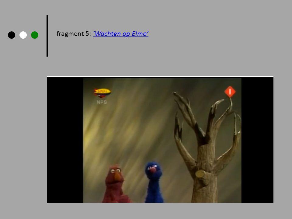 fragment 5: 'Wachten op Elmo''Wachten op Elmo'