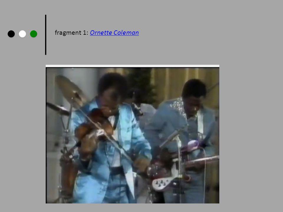 fragment 1: Ornette ColemanOrnette Coleman
