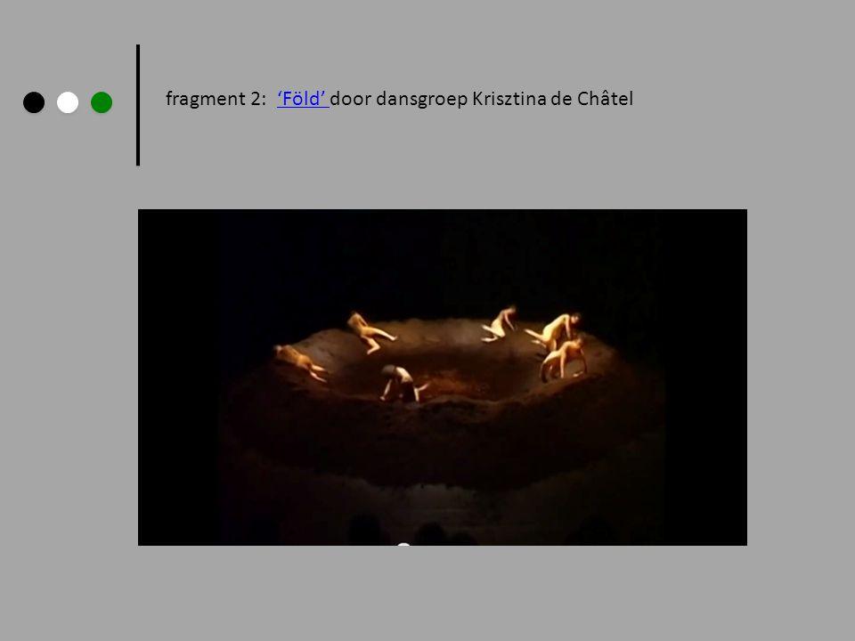 fragment 2: 'Föld' door dansgroep Krisztina de Châtel'Föld'