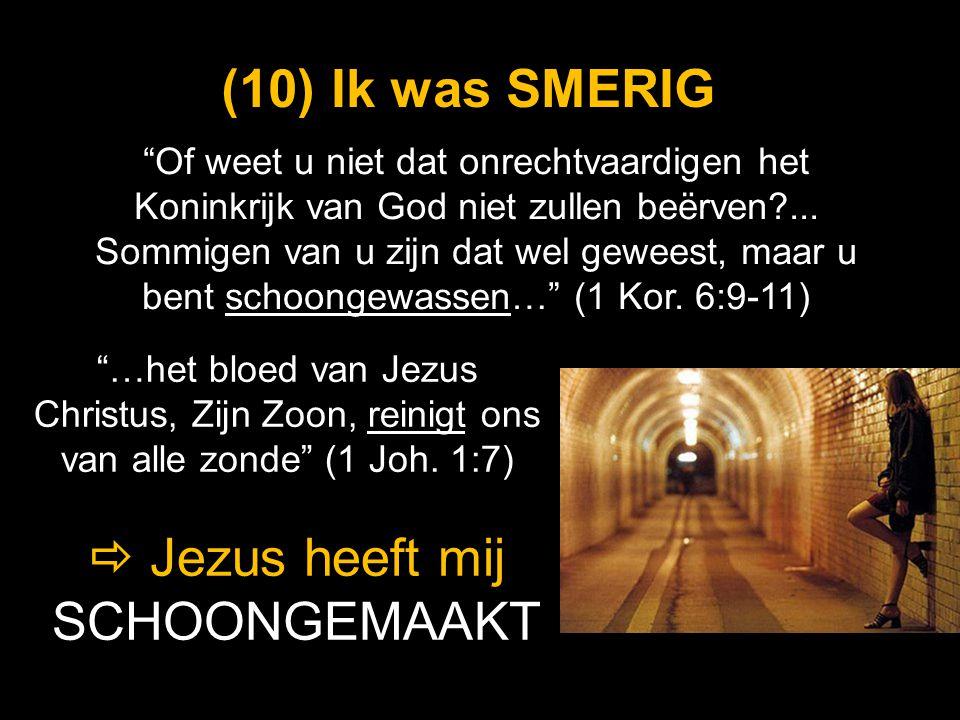 """""""…het bloed van Jezus Christus, Zijn Zoon, reinigt ons van alle zonde"""" (1 Joh. 1:7) (10) (10) Ik was SMERIG  Jezus heeft mij SCHOONGEMAAKT """"Of weet u"""