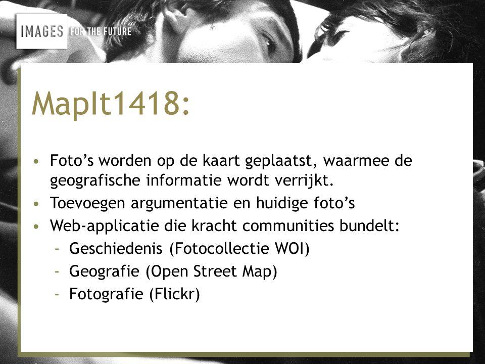 MapIt1418: •Foto's worden op de kaart geplaatst, waarmee de geografische informatie wordt verrijkt.