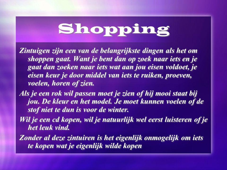 Shopping Zintuigen zijn een van de belangrijkste dingen als het om shoppen gaat. Want je bent dan op zoek naar iets en je gaat dan zoeken naar iets wa