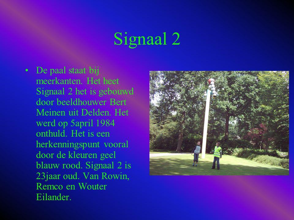 Signaal 2 •De paal staat bij meerkanten.