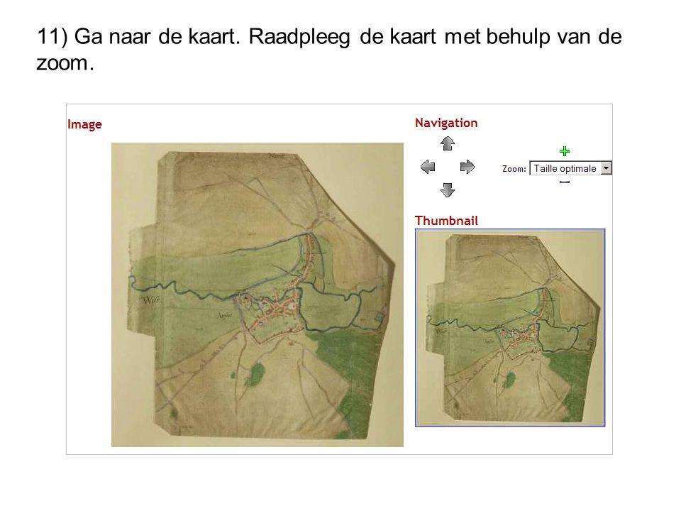 11) Ga naar de kaart. Raadpleeg de kaart met behulp van de zoom.