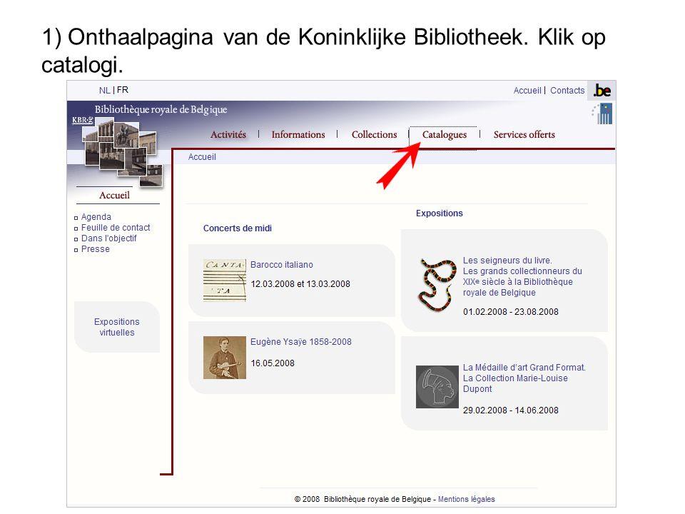1) Onthaalpagina van de Koninklijke Bibliotheek. Klik op catalogi.