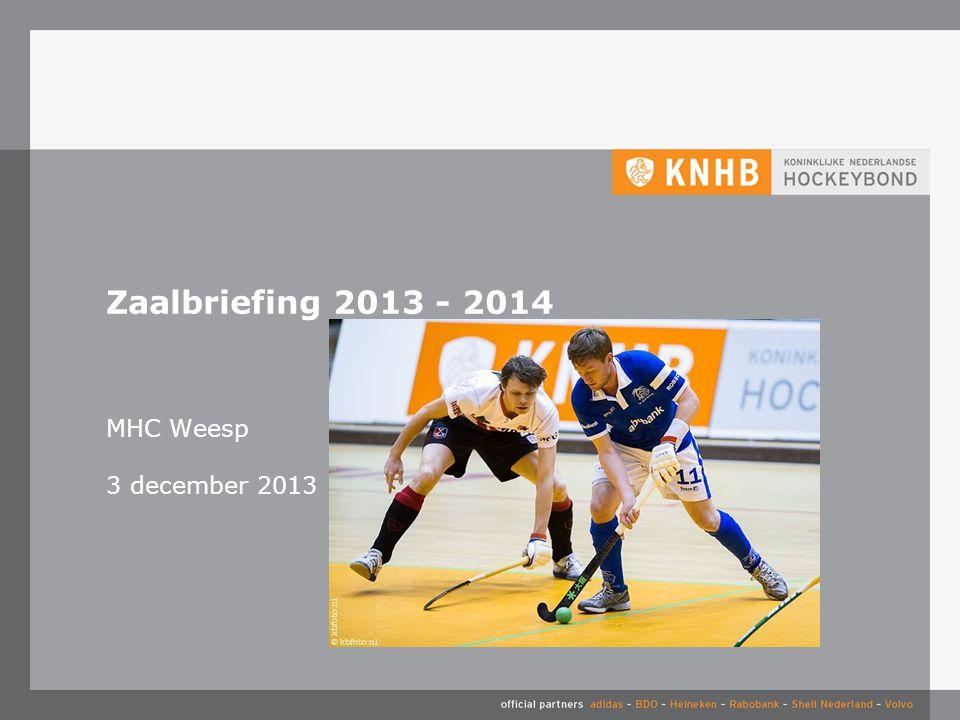 MHC Weesp 3 december 2013 Zaalbriefing 2013 - 2014