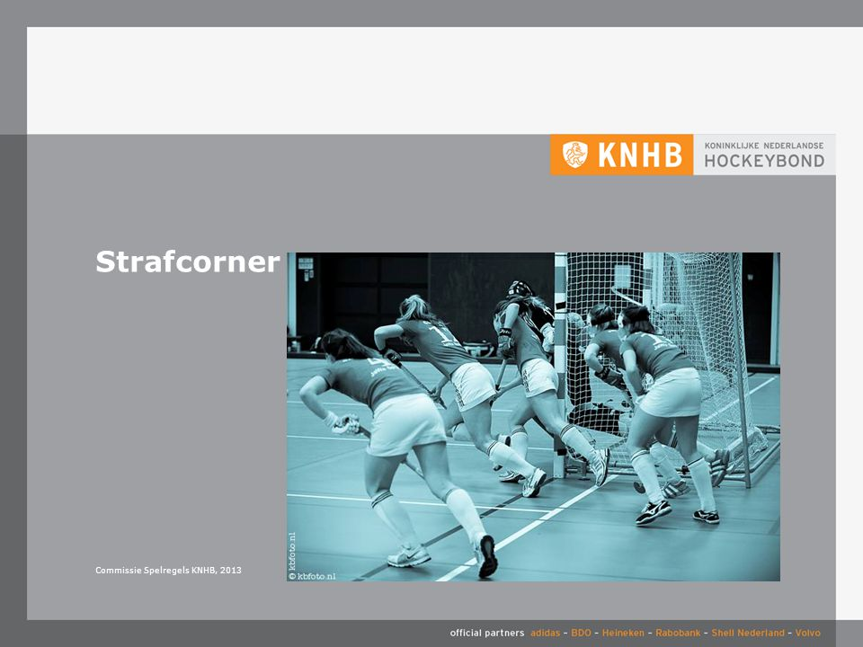 Strafcorner Commissie Spelregels KNHB, 2013