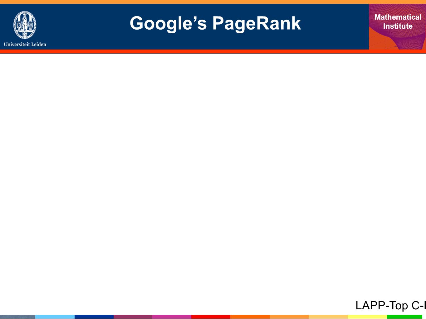 Google's PageRank Mathematical Institute LAPP-Top C-I