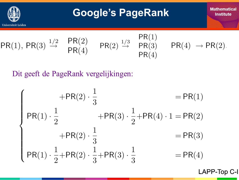 Google's PageRank Mathematical Institute LAPP-Top C-I Dit geeft de PageRank vergelijkingen: