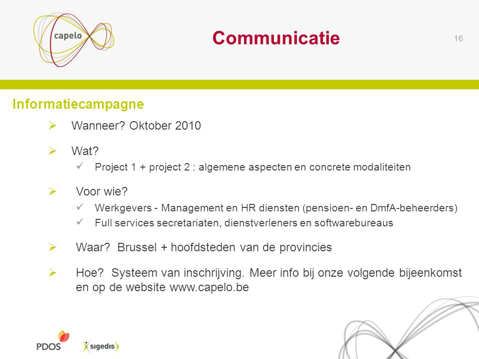 16 Communicatie Informatiecampagne  Wanneer. Oktober 2010  Wat.