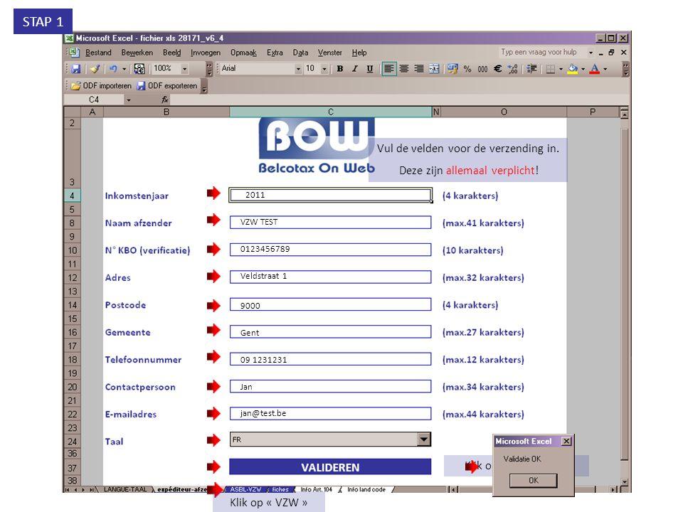 1020 Klik op « Valideren » Het is aan te raden de naam en het adres van de organisatie in de drie talen in te vullen STAP 2 Vul de velden voor de goedgekeurde organisatie aan.