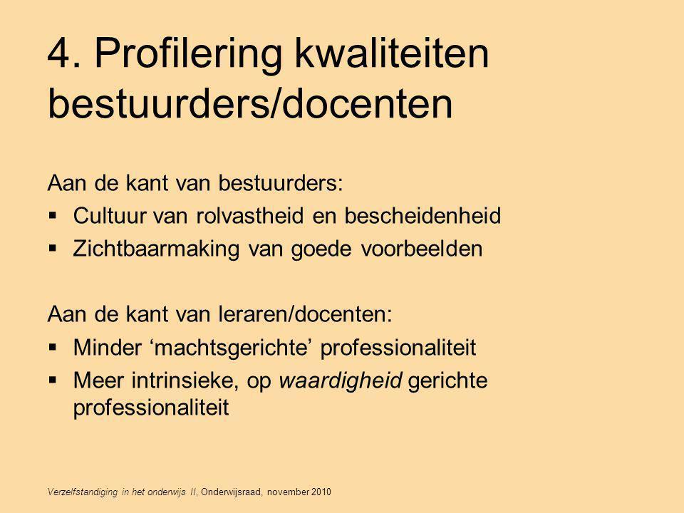 Verzelfstandiging in het onderwijs II, Onderwijsraad, november 2010 Nassaulaan 6 – 2514 JS Den Haag www.onderwijsraad.nl