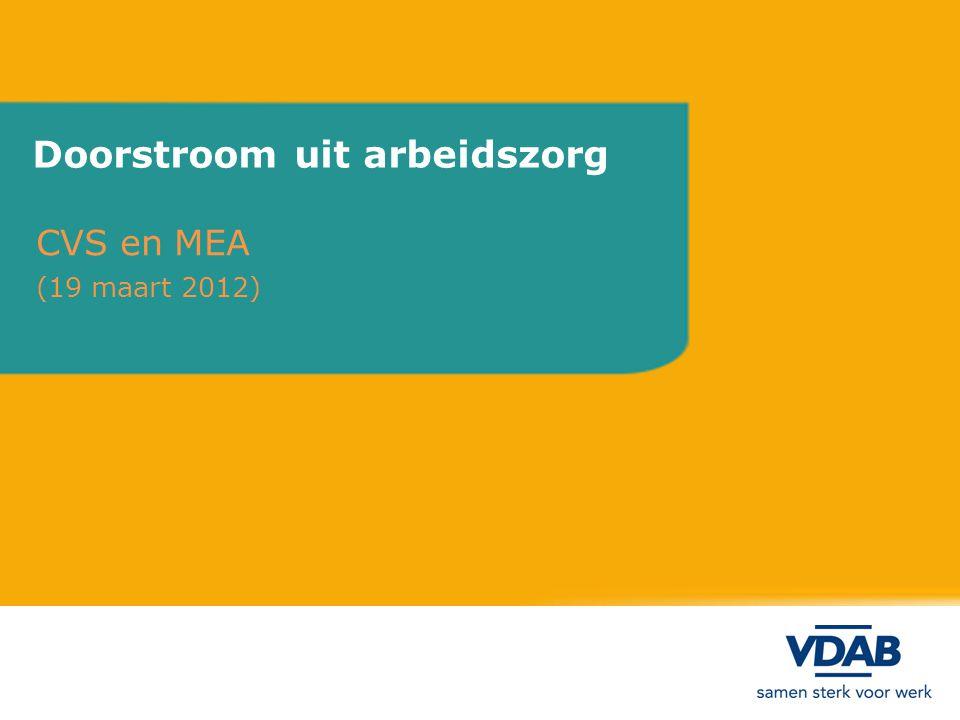 Doorstroom uit arbeidszorg CVS en MEA (19 maart 2012)